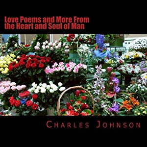 Love Poems and More from the Heart and Soul of Man | [Charles Johnson]