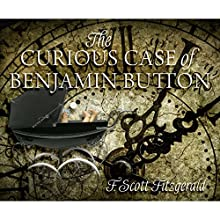 The Curious Case of Benjamin Button Audiobook by F. Scott Fitzgerald Narrated by John Pruden
