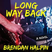 Long Way Back: A Novel (       UNABRIDGED) by Brendan Halpin Narrated by Lisa Larsen