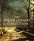 Image of THE WILKIE COLLINS COLLECTION (with the original illustrations) (includes The Woman in White, The Dead Secret, The Moonstone)