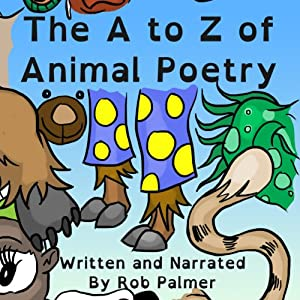 The A to Z of Animal Poetry | [Rob Palmer]