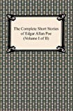 The Complete Short Stories of Edgar Allan Poe (Volume I of II) [with Biographical Introduction]: 1