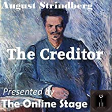 The Creditor Performance Auteur(s) : August Strindberg Narrateur(s) : Alan Weyman, John Burlinson, Jennifer Fournier, Denis Daly