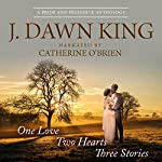 One Love, Two Hearts, Three Stories: A Pride and Prejudice Anthology | J Dawn King