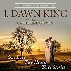 One Love, Two Hearts, Three Stories: A Pride and Prejudice Anthology Audiobook