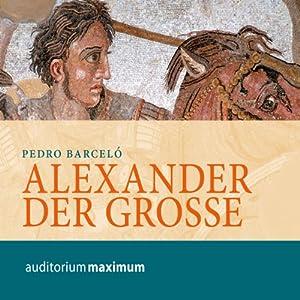 Alexander der Große Hörbuch