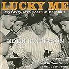 Lucky Me: My Sixty-Five Years in Baseball Hörbuch von Eddie Robinson, C. Paul Rogers III Gesprochen von: AOC Richard L. Palmer USN/RET