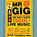 Mr. Gig Audiobook by Nige Tassell Narrated by Ben Elliot
