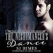 The Necromancer's Dance: The Beacon Hill Sorcerer, Book 1   SJ Himes