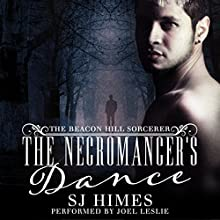 The Necromancer's Dance: The Beacon Hill Sorcerer, Book 1 Audiobook by SJ Himes Narrated by Joel Leslie