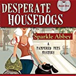 Desperate Housedogs | Sparkle Abbey