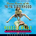 Divine Secrets of the Ya-Ya Sisterhood Audiobook by Rebecca Wells Narrated by Judith Ivey