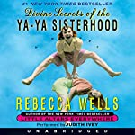 Divine Secrets of the Ya-Ya Sisterhood | Rebecca Wells