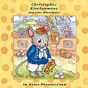 Im Mäuse-Phantasialand (Christopher Kirchenmaus und seine Mäuselieder 26)   Ruthild Wilson
