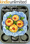 The Original Muffin Tin Cookbook: 200...