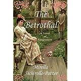 The Betrothal: A Novel of Forgiveness ~ Mirella Sichirollo Patzer