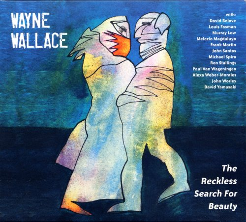 The Reckless Search for Beauty by Wayne Wallace