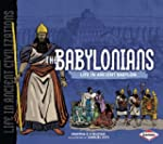 The Babylonians: Life in Ancient Baby...