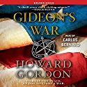 Gideon's War: A Novel Audiobook by Howard Gordon Narrated by Carlos Bernard