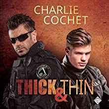 Thick & Thin: Thirds, Book 8 Audiobook by Charlie Cochet Narrated by Mark Westfield
