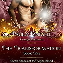The Transformation: Secret Shades of the Alpha Blood Series, Book 5 Audiobook by Paula Knight Narrated by Piper Fairweather