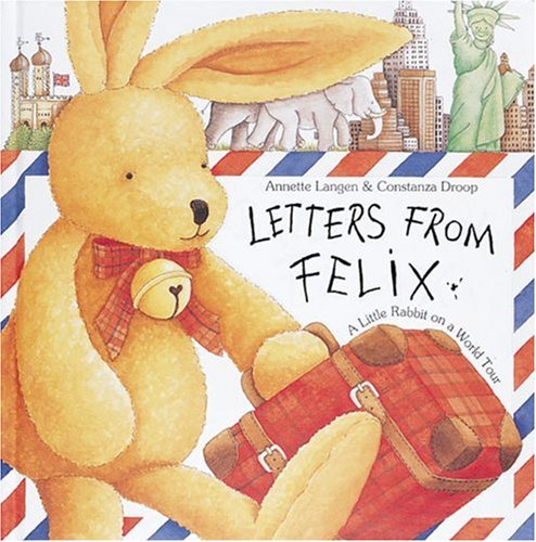 Letters from Felix: A Little Rabbit on a World Tour PDF