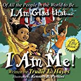 img - for Of All the People in the World to Be... I Am Glad that... I Am Me! book / textbook / text book