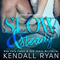 Slow & Steady Audiobook by Kendall Ryan Narrated by Tyler Donne, Alexandria Wilde