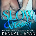 Slow & Steady | Kendall Ryan