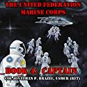 Captain: The United Federation Marine Corps, Book 4 Audiobook by Jonathan P. Brazee Narrated by Maxwell Zener