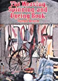 Read The Weaving, Spinning, and Dyeing Book on-line