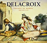 img - for Delacroix: Moroccan Journey book / textbook / text book