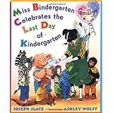 Miss Bindergarten Celebrates the Last Day of Kindergarten (Miss Bindergarten Books) ~ Joseph Slate