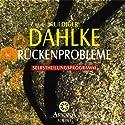 Rückenprobleme Hörbuch von Ruediger Dahlke Gesprochen von: Ruediger Dahlke