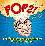 Pop2! The Exploding Musical Mind of Dana Countryman