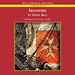 Ironfire: A Novel of the Knights of Malta and the Last Battle of the Crusades | David Ball