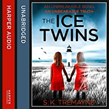The Ice Twins (       UNABRIDGED) by S. K. Tremayne Narrated by Penny Rawlins, Sandra Duncan, Angus King