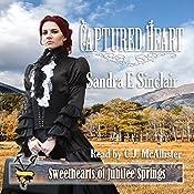 Captured Heart: Sweethearts of Jubilee Springs, Book 14 | [Sandra E. Sinclair]
