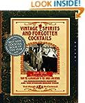 Vintage Spirits and Forgotten Cocktai...