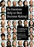 Do Emotions Help or Hurt Decision Making?: A Hedgefoxian Perspective