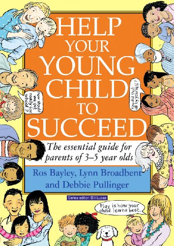 Help Your Young Child to Succeed: The essential guide for parents of 3â
