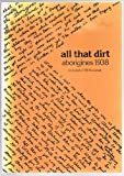 img - for All That Dirt: Aborigines 1938. An Australia 1938 Monograph. book / textbook / text book