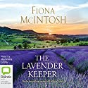 The Lavender Keeper Audiobook by Fiona McIntosh Narrated by Madeleine Leslay