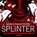 Splinter (       UNABRIDGED) by Sebastian Fitzek Narrated by Ben Crowe