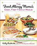 The Food Allergy Mama's Easy, Fast Family Meals: Dairy, Egg, and Nut Free Recipes for Every Day