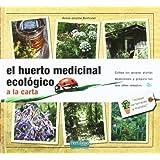 Huerto medicinal ecologico a la carta, el (Guias Fertilidad De Tierra)
