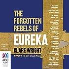 The Forgotten Rebels of Eureka Hörbuch von Clare Wright Gesprochen von: Kate Hosking
