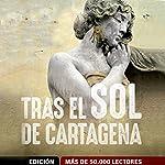 Tras el Sol de Cartagena [After the Sun of Cartagena] | David Zaplana,Ana Ballabriga