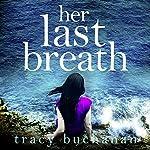 Her Last Breath   Tracy Buchanan
