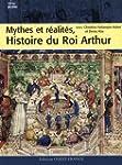 Mythes et R�alit�s, Histoire du Roi A...